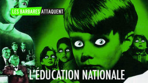 les barbares attaquent l'éducation nationale